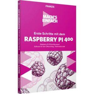 Erste Schritte mit dem Raspberry Pi 400 - Machs einfach Seitenanzahl: 162 Seiten