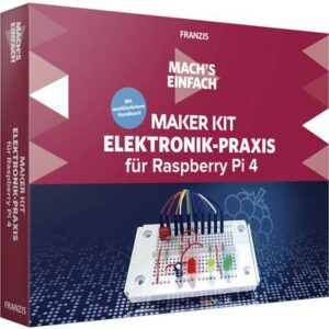 Franzis Verlag 67143 Elektronik-Praxis für Raspberry Pi 4 Raspberry Pi, Elektronik Maker Kit ab 14 Jahre